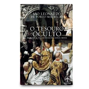 O TESOURO OCULTO - São Leonardo de Porto Maurício