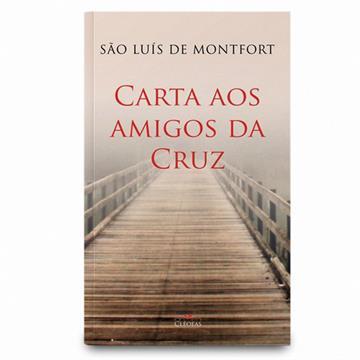 CARTA AOS AMIGOS DA CRUZ - São Luis de Montfort