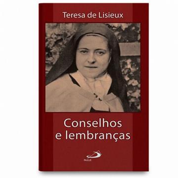 CONSELHOS E LEMBRANÇAS - Santa Teresinha do Menino Jesus
